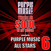 There Is Soul in My House - Purple Music All-Stars 6 by Various Artists