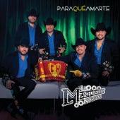Play & Download Para Qué Amarte by La Maquinaria Norteña | Napster
