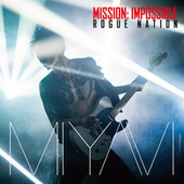 Play & Download Mission: Impossible Theme by Miyavi | Napster
