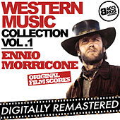Play & Download Western Music Collection Vol. 1 - Ennio Morricone (Original Film Scores) [Digitally Remastered] by Ennio Morricone | Napster