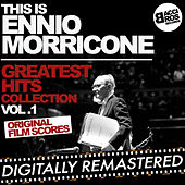Play & Download This is Ennio Morricone - Greatest Hits Collection Vol. 1 (Original Film Scores) [Digitally Remastered] by Ennio Morricone | Napster