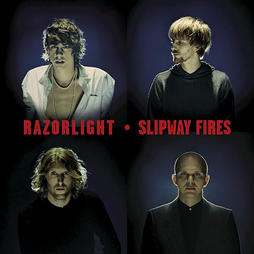 Play & Download Slipway Fires by Razorlight | Napster