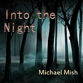 Into the Night by Michael Mish