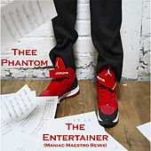 Play & Download The Entertainer (Maniac Maestro Remix) by Thee Phantom | Napster