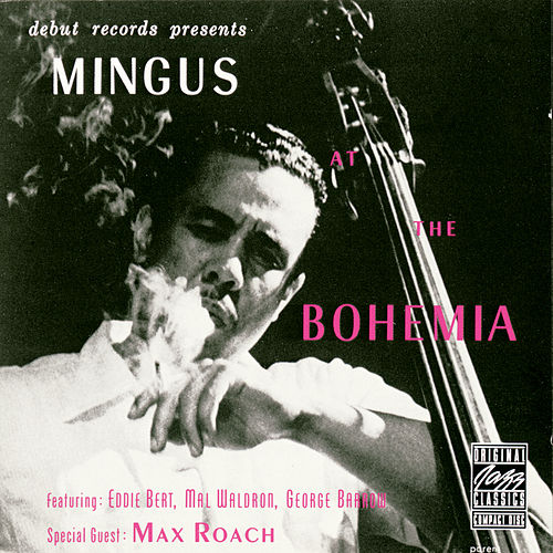 Play & Download Mingus At The Bohemia by Charles Mingus | Napster