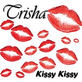 Kissy Kissy by Trisha