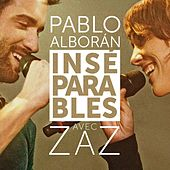 Play & Download Inséparables (feat. Zaz) by Pablo Alboran | Napster