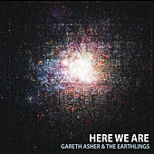 Here We Are by Gareth Asher