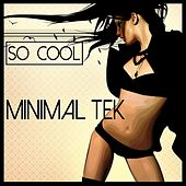 Play & Download So Cool - Minimal Tek by Various Artists | Napster