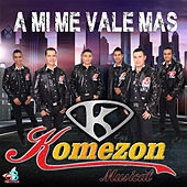 Play & Download A Mi Me Vale Mas !! by Komezon Musical | Napster