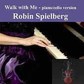 Walk With Me (Piano / Cello Version) by Robin Spielberg