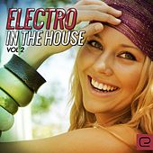 Play & Download Electro In The House, Vol. 2 - EP by Various Artists | Napster