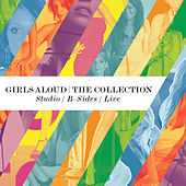 Play & Download The Collection - Studio Albums / B Sides / Live by Girls Aloud | Napster