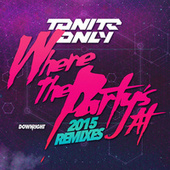 Play & Download Where the Party's At (2015 Remixes) by Tonite Only | Napster