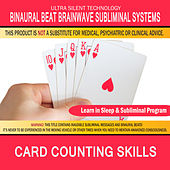 Card Counting Skills: Combination of Subliminal & Learning While Sleeping Program (Positive Affirmations, Isochronic Tones & Binaural Beats) by Binaural Beat Brainwave Subliminal Systems