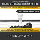Chess Champion: Combination of Subliminal & Learning While Sleeping Program (Positive Affirmations, Isochronic Tones & Binaural Beats) by Binaural Beat Brainwave Subliminal Systems