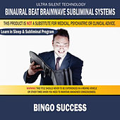 Bingo Success: Combination of Subliminal & Learning While Sleeping Program (Positive Affirmations, Isochronic Tones & Binaural Beats) by Binaural Beat Brainwave Subliminal Systems
