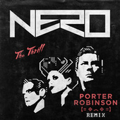 Play & Download The Thrill (Porter Robinson Remix) by Nero | Napster
