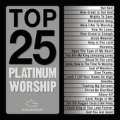 Play & Download Top 25 Platinum Worship by Various Artists | Napster
