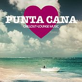 Play & Download Punta Cana Chillout Lounge Music - 200 Songs by Various Artists | Napster
