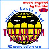 Play & Download Villain-Con Soundtrack: Stuart, Kevin & Bob 42 Years Before Gru: Music Inspired by the Film (2015) by Various Artists | Napster