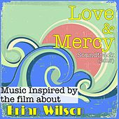 Play & Download Love & Mercy: Music Inspired by the Film About Brian Wilson by Various Artists | Napster