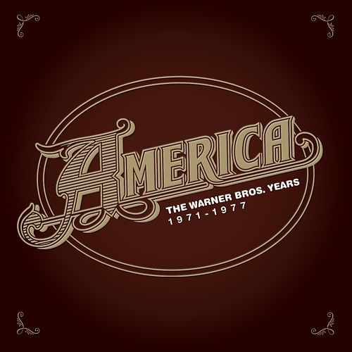 Play & Download The Warner Bros. Years 1971-1977 by America | Napster