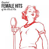 Play & Download Greatest Female Hits from the 60's & 70's by Various Artists | Napster
