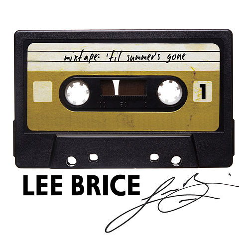 Play & Download Mixtape: 'Til Summer's Gone by Lee Brice | Napster