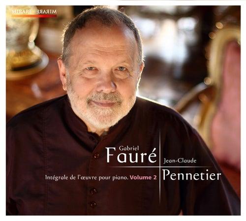 Play & Download Fauré: Intégrale de l'oeuvre pour piano, Volume 2 by Jean-Claude Pennetier | Napster