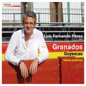 Play & Download Granados Goyescas - Valses poéticos by Luis Fernando Pérez | Napster