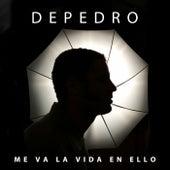 Me va la vida en ello by DePedro