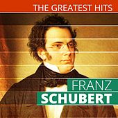 The Greatest Hits: Franz Schubert by Various Artists