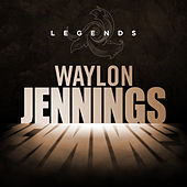 Legends - Waylon Jennings von Waylon Jennings