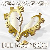 Play & Download There Was a Time by Dee Robinson | Napster