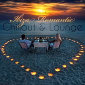 Play & Download Ibiza Romantic Chillout & Lounge by Various Artists | Napster