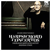 Play & Download J. S. Bach: Harpsichord Concertos by Andreas Staier and Freiburger Barockorchester | Napster