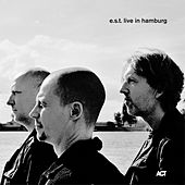 Play & Download E.S.T. Live in Hamburg by e.s.t. Esbjörn Svensson Trio | Napster