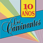 Play & Download 10 Anos by Los Caminantes | Napster