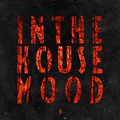 Play & Download In the House Mood, Vol. 9 by Various Artists | Napster