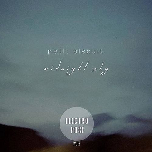 midnight sky single by petit biscuit. Black Bedroom Furniture Sets. Home Design Ideas