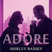 Adore by Shirley Bassey