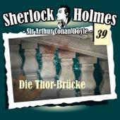 Die Originale - Fall 39: Die Thor-Brücke von Sherlock Holmes