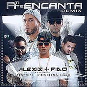 Play & Download A Ti Te Encanta Remix (feat. Wisin, Tony Dize, Don Miguelo) by Alexis Y Fido | Napster