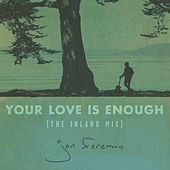 Play & Download Your Love Is Enough (The Inland Mix) by Jon Foreman | Napster