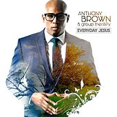 Play & Download Everyday Jesus by Anthony Brown & Group Therapy | Napster