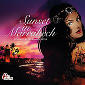 Play & Download Sunset in Marrakech (Compiled by Gülbahar Kültür) by Various Artists | Napster