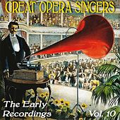 Play & Download Great Opera Singers: The Early Recordings, Vol. 10 by Various Artists | Napster