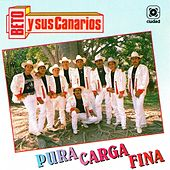 Play & Download Pura Carga Fina by Beto Y Sus Canarios | Napster