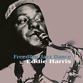 Play & Download Freedom Jazz Dance by Eddie Harris | Napster